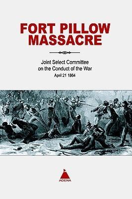 Fort Pillow Massacre  by  Congress Us Congress