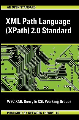 XML Path Language (Xpath) 2.0 Standard  by  XM W3c XML Query and Xsl Working Groups
