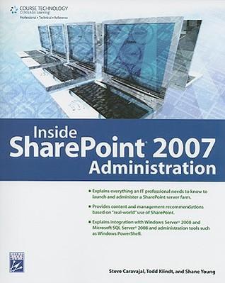 Inside SharePoint 2007 Administration [With CDROM]  by  Steve Caravajal