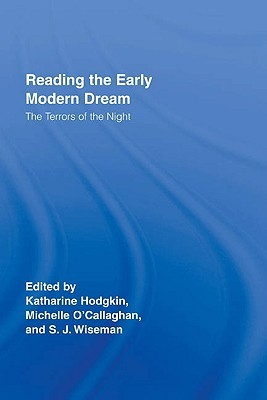 Reading the Early Modern Dream: The Terrors of the Night Katharine P. Hodgkin