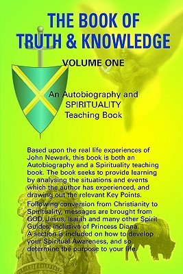 The Book of Truth and Knowledge Volume One John Oliver Newark