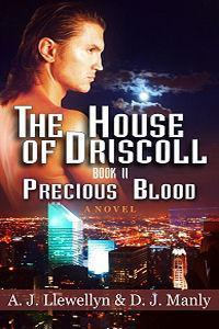 Precious Blood (House of Driscoll, #2)  by  A.J. Llewellyn