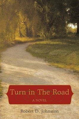 Turn in the Road Robert D. Johnston