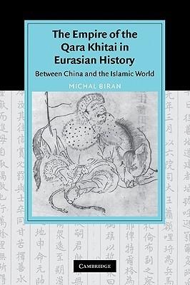 The Empire of the Qara Khitai in Eurasian History: Between China and the Islamic World Michal Biran