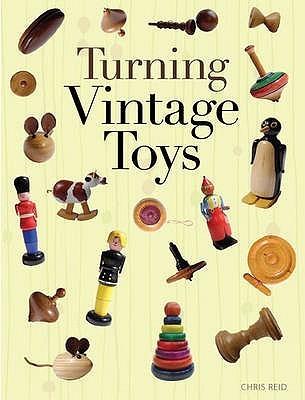 Turning Vintage Toys  by  Chris Reid