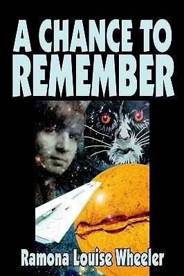 A Chance to Remember  by  Ramona Louise Wheeler