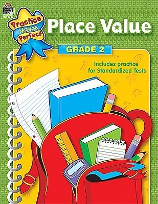 Place Value Grade 2 (Practice Makes Perfect  by  Teacher Created Materials