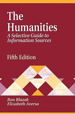 The Humanities: A Selective Guide to Information Sources Ron Blazek