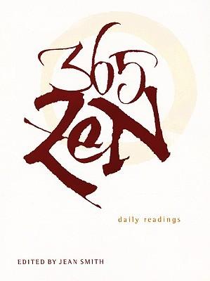 365 Zen: Daily Readings  by  Jean Smith