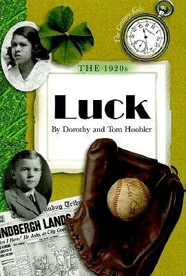 The 1920s: Luck  by  Dorothy Hoobler