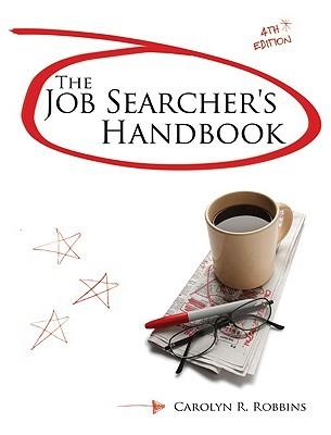 The Job Searchers Handbook Carolyn R. Robbins
