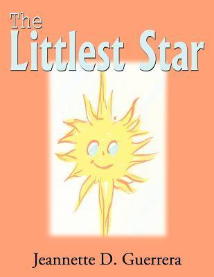 The Littlest Star  by  Jeannette D. Guerrera