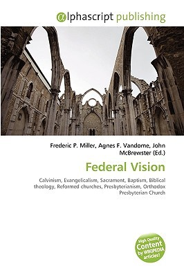 Federal Vision  by  Frederic P.  Miller