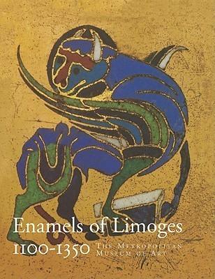 Enamels of Limoges: 1100–1350 Elisabeth Taburet-Delahaye
