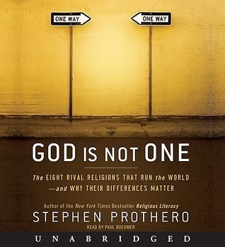 God Is Not One Stephen R. Prothero