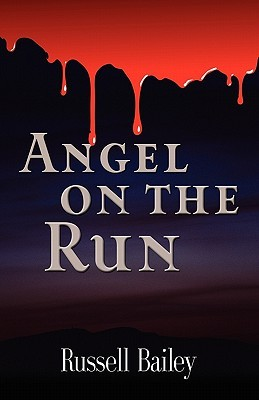 Angel on the Run  by  Russell Bailey