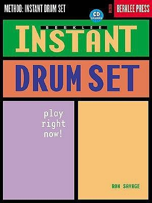 Berklee Instant Drum Set: Play Right Now! Ron   Savage