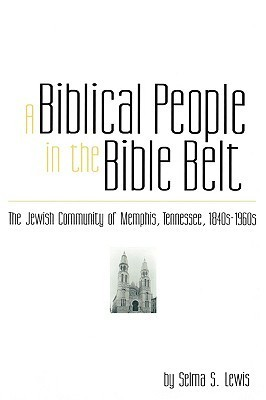 Biblical People in the Bible Belt  by  Selma S. Lewis