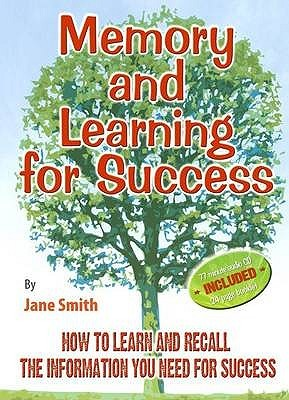 Memory and Learning for Success. Written & Presented Jane Smith by Jane Smith