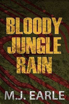 Bloody Jungle Rain James E. Morison