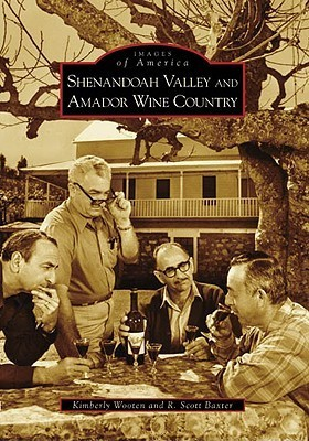 Shenandoah Valley and Amador Wine Country  by  Kimberly Wooten
