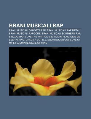 Brani Musicali Rap: Brani Musicali Gangsta Rap, Brani Musicali Rap Metal, Brani Musicali Rapcore, Brani Musicali Southern Rap, Singoli Rap Source Wikipedia
