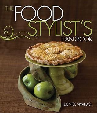 Food Stylists Handbook, The  by  Denise Vivaldo
