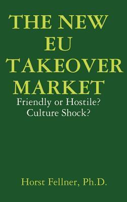 The New Eu Takeover Market Horst Fellner