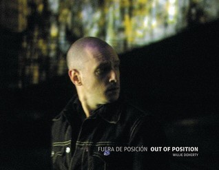 Willie Doherty: Fuera de Posicion/Out of Position Willie Doherty