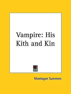 Vampire: His Kith and Kin Montague Summers