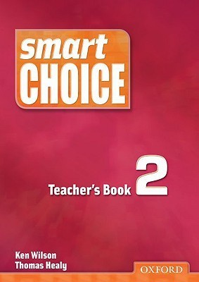 Smart Choice 2 Teachers Book: With CD-ROM Pack  by  Ken Wilson