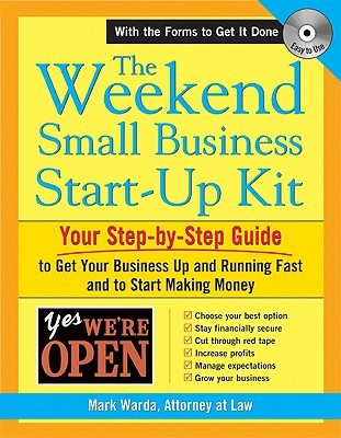 The Weekend Small Business Start-Up Kit [With CDROM] Mark Warda