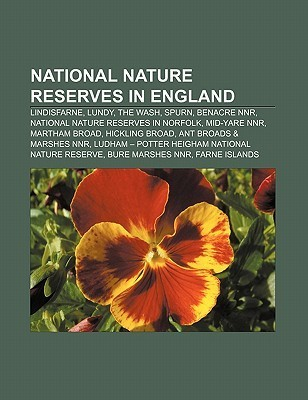 National Nature Reserves in England: Lindisfarne, Lundy, the Wash, Spurn, Benacre Nnr, National Nature Reserves in Norfolk, Mid-Yare Nnr Books LLC