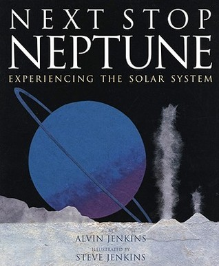 Next Stop Neptune: Experiencing the Solar System Alvin Jenkins