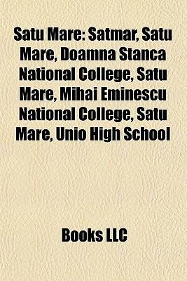 Satu Mare: Satmar  by  Books LLC
