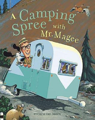 A Camping Spree with Mr. Magee Chris Van Dusen
