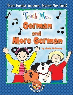 Teach Me German and More German Bind up Edition  by  Judy Mahoney