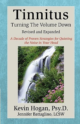 Tinnitus: Turning the Volume Down Kevin Hogan