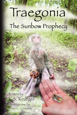 Traegonia: The Sunbow Prophecy Traegonia Inc