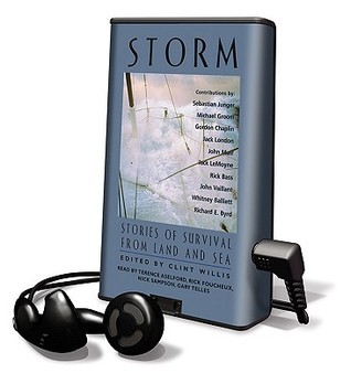 Storm: Stories of Survival from Land and Sea  by  Clint Willis