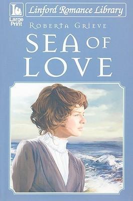 Sea of Love  by  Roberta Grieve