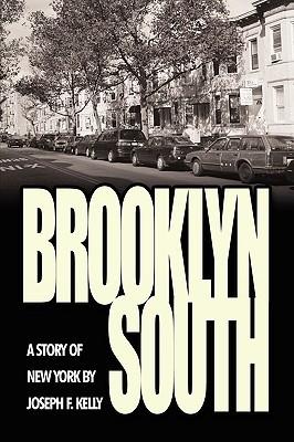 Brooklyn South: A Story of New York Joseph F. Kelly