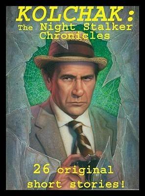 Kolchak: The Night Stalker Chronicles  by  Joe Gentile