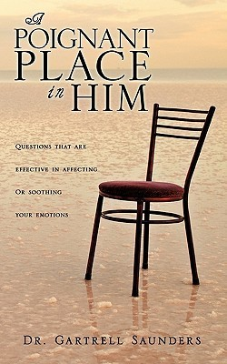 A Poignant Place in Him  by  Gartrell Saunders