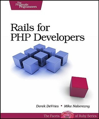 Rails for PHP Developers  by  Derek DeVries