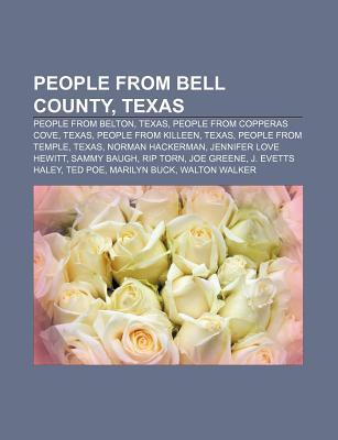 People from Bell County, Texas: People from Belton, Texas, People from Copperas Cove, Texas, People from Killeen, Texas, People from Temple Books LLC