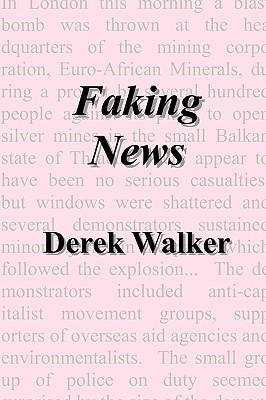 Faking News  by  Derek Walker