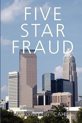 Five Star Fraud Margaret G. Cahill
