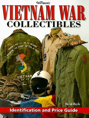 Warmans Vietnam War Collectibles: Identification and Price Guide David Doyle