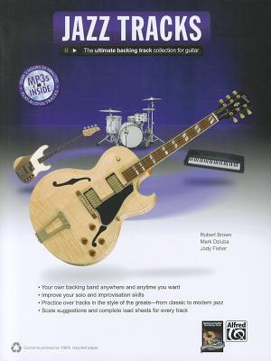 Jazz Guitar Tracks: The Ultimate Backing Track Collection for Guitar (Book & MP3 CD)  by  Alfred A. Knopf Publishing Company, Inc.